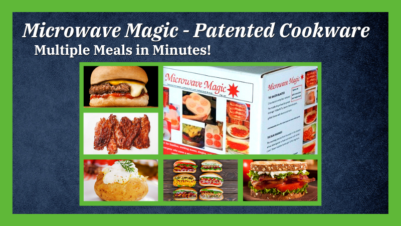 Microwave Magic - Patented Cookware