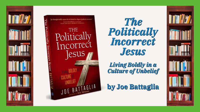 The Politically Incorrect Jesus Living Boldly in a Culture of Unbelief