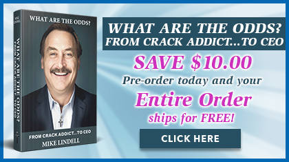 Mike Lindell's Book - What Are the Odds? From Crack Addict...To CEO
